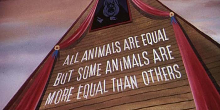 Animal Farm: All animals are equal but some animals are more equal than others