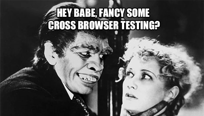 Mr Hyde growls: Hey babe, fancy some cross-browser testing?